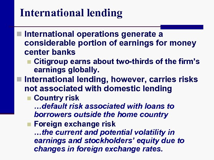 International lending n International operations generate a considerable portion of earnings for money center
