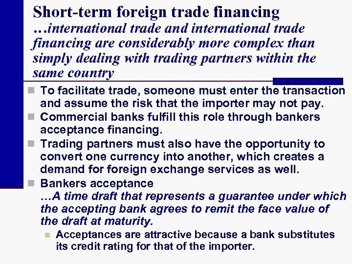 Short-term foreign trade financing …international trade and international trade financing are considerably more complex