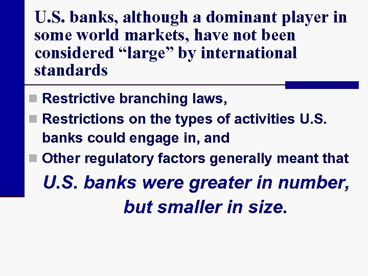 U. S. banks, although a dominant player in some world markets, have not been