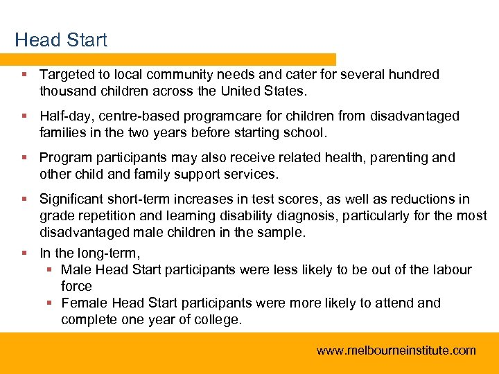 Head Start § Targeted to local community needs and cater for several hundred thousand
