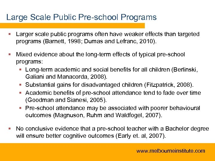 Large Scale Public Pre-school Programs § Larger scale public programs often have weaker effects
