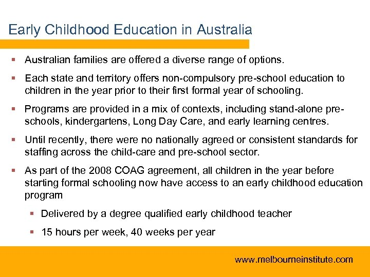 Early Childhood Education in Australia § Australian families are offered a diverse range of