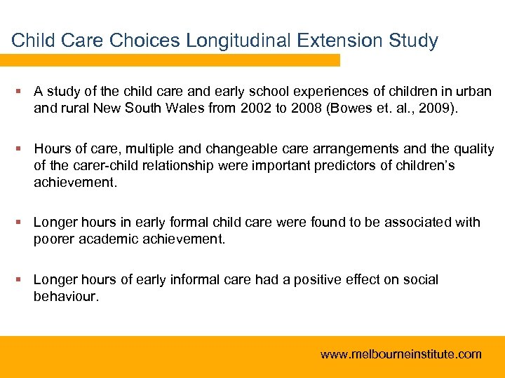 Child Care Choices Longitudinal Extension Study § A study of the child care and