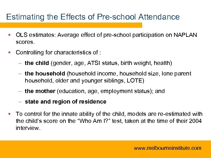 Estimating the Effects of Pre-school Attendance § OLS estimates: Average effect of pre-school participation