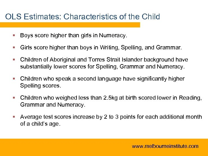 OLS Estimates: Characteristics of the Child § Boys score higher than girls in Numeracy.