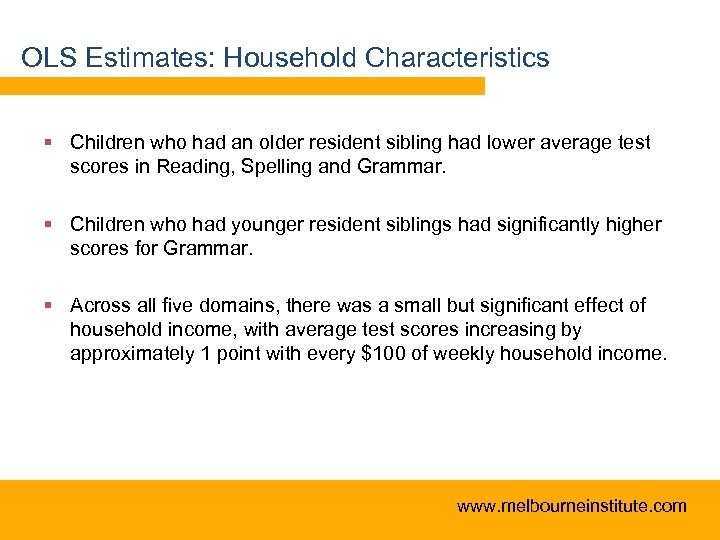 OLS Estimates: Household Characteristics § Children who had an older resident sibling had lower