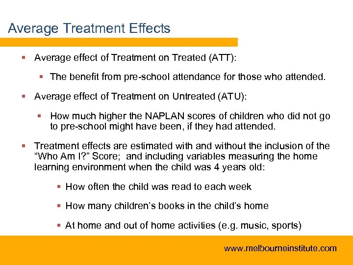 Average Treatment Effects § Average effect of Treatment on Treated (ATT): § The benefit