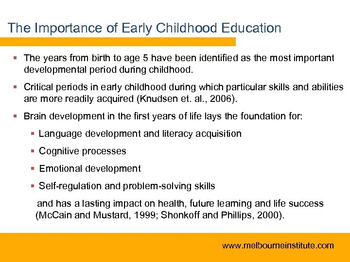 The Importance of Early Childhood Education § The years from birth to age 5