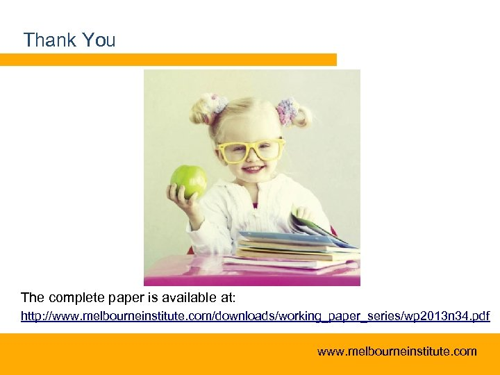 Thank You The complete paper is available at: http: //www. melbourneinstitute. com/downloads/working_paper_series/wp 2013 n
