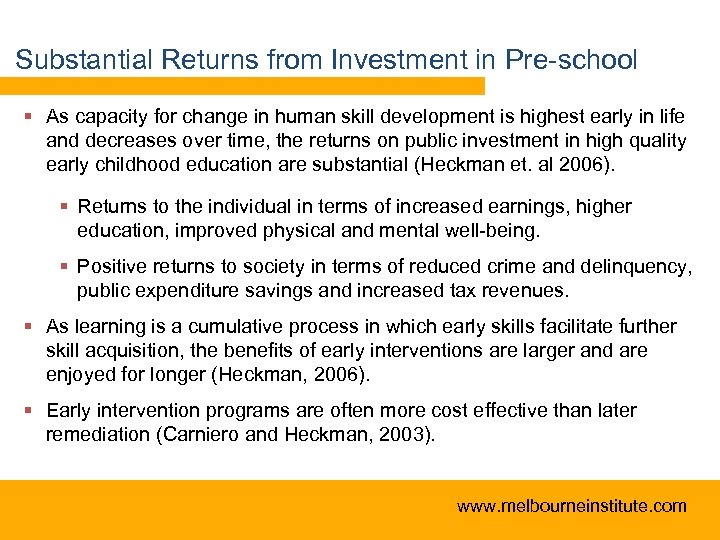 Substantial Returns from Investment in Pre-school § As capacity for change in human skill