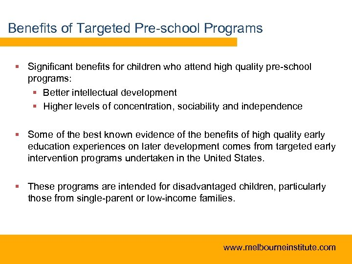 Benefits of Targeted Pre-school Programs § Significant benefits for children who attend high quality