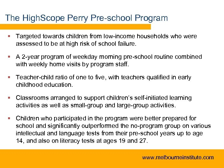 The High. Scope Perry Pre-school Program § Targeted towards children from low-income households who