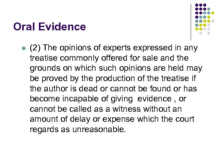 Oral Evidence l (2) The opinions of experts expressed in any treatise commonly offered
