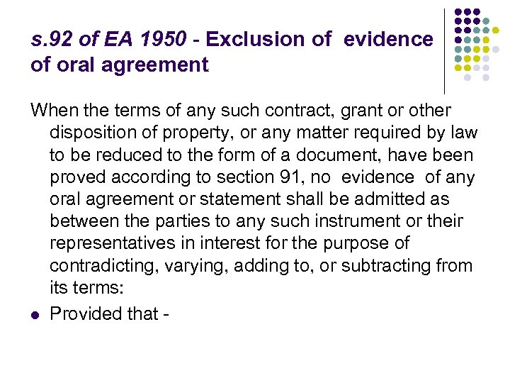 s. 92 of EA 1950 - Exclusion of evidence of oral agreement When the