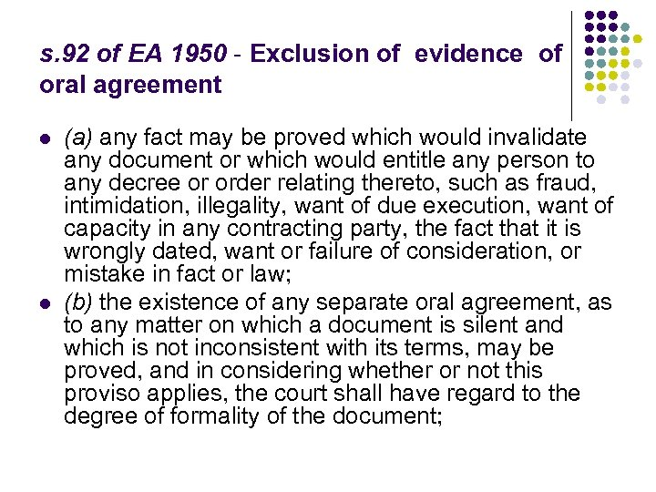 s. 92 of EA 1950 - Exclusion of evidence of oral agreement l l