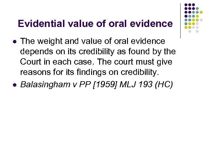 Evidential value of oral evidence l l The weight and value of oral evidence