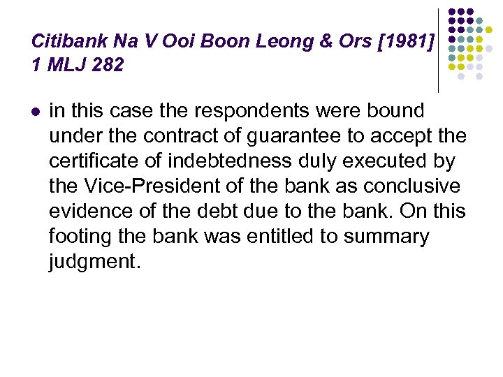Citibank Na V Ooi Boon Leong & Ors [1981] 1 MLJ 282 l in