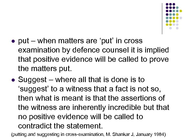 l l put – when matters are 'put' in cross examination by defence counsel