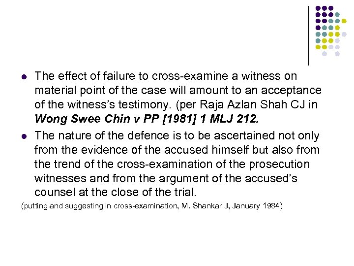 l l The effect of failure to cross-examine a witness on material point of