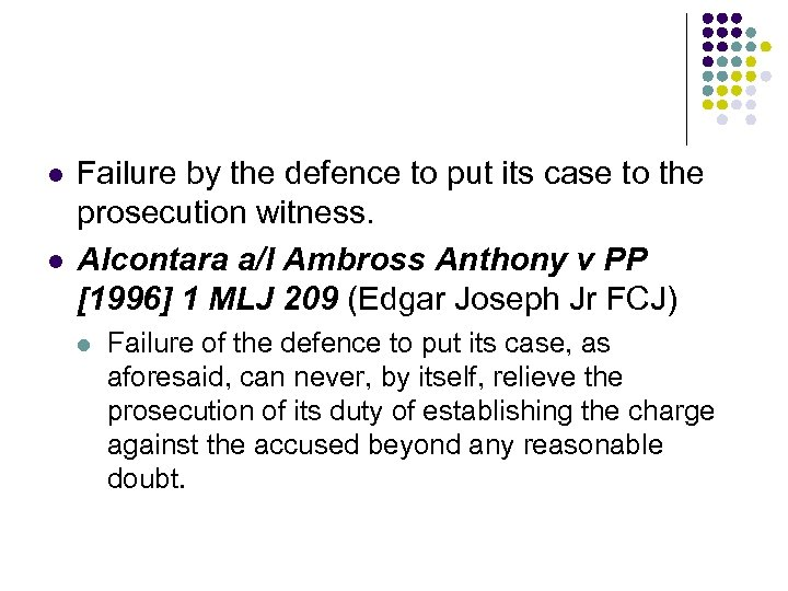 l l Failure by the defence to put its case to the prosecution witness.