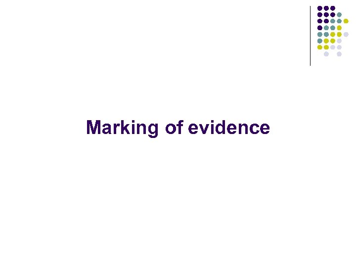 Marking of evidence