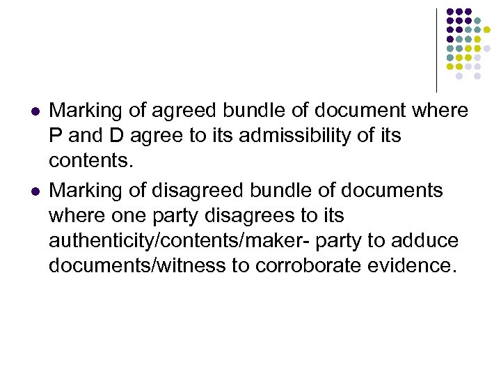 l l Marking of agreed bundle of document where P and D agree to