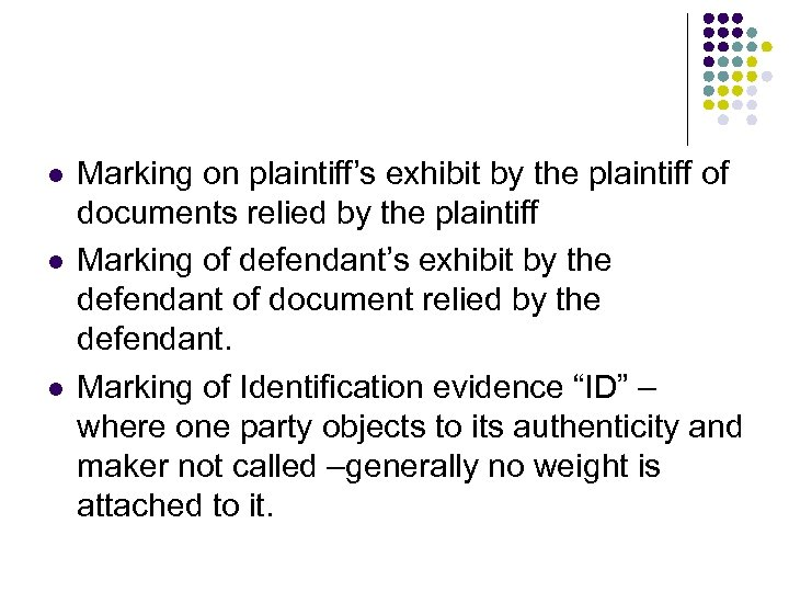 l l l Marking on plaintiff's exhibit by the plaintiff of documents relied by