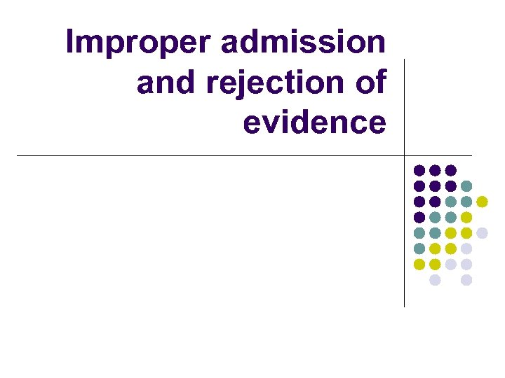 Improper admission and rejection of evidence