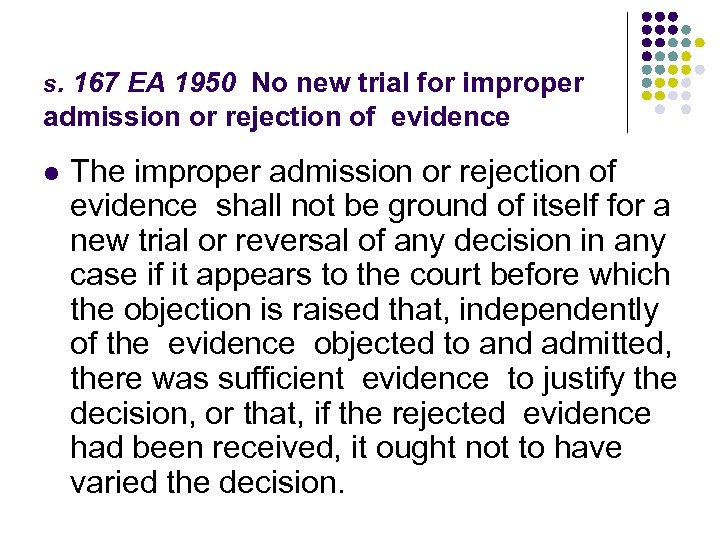 s. 167 EA 1950 No new trial for improper admission or rejection of evidence