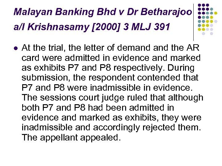 Malayan Banking Bhd v Dr Betharajoo a/l Krishnasamy [2000] 3 MLJ 391 l At