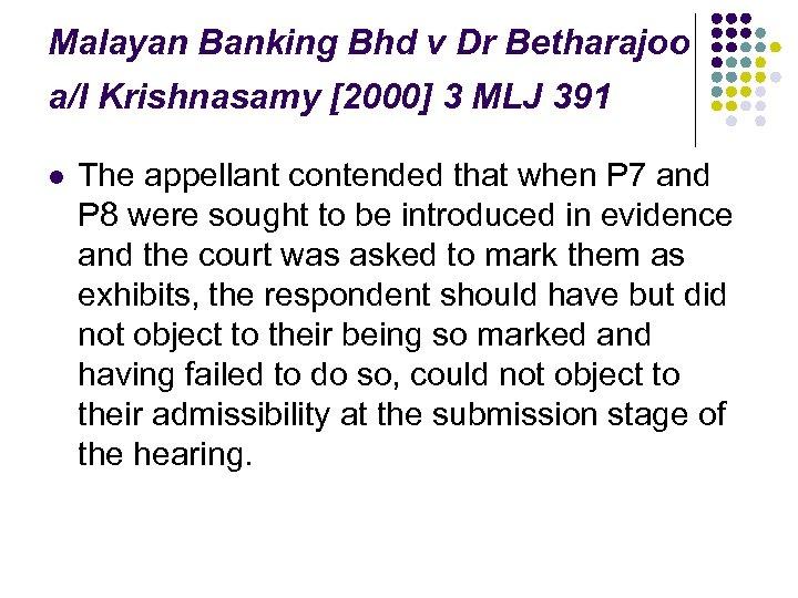 Malayan Banking Bhd v Dr Betharajoo a/l Krishnasamy [2000] 3 MLJ 391 l The