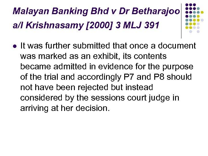 Malayan Banking Bhd v Dr Betharajoo a/l Krishnasamy [2000] 3 MLJ 391 l It