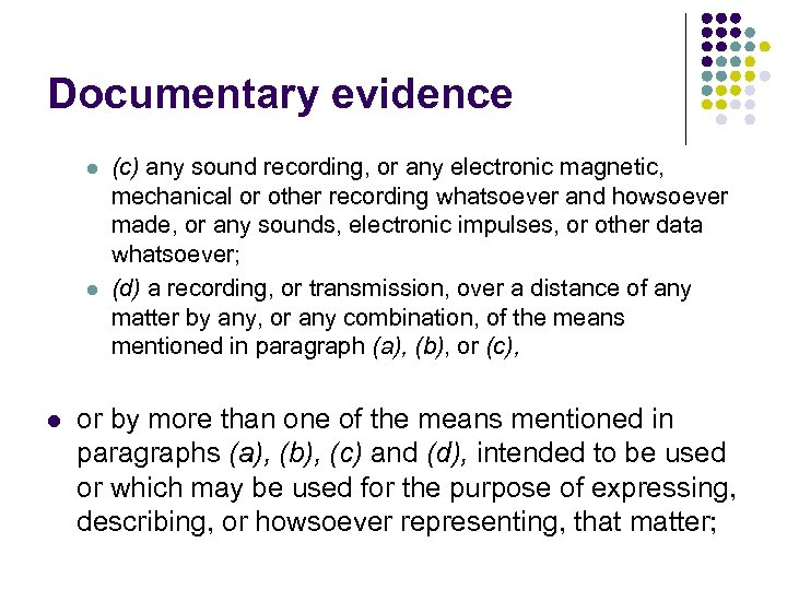 Documentary evidence l l l (c) any sound recording, or any electronic magnetic, mechanical