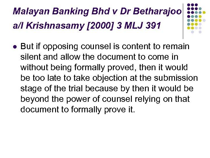 Malayan Banking Bhd v Dr Betharajoo a/l Krishnasamy [2000] 3 MLJ 391 l But