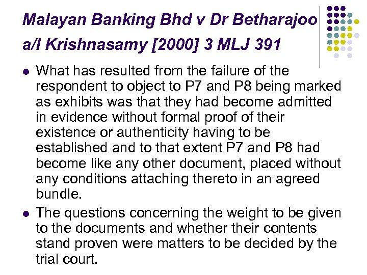Malayan Banking Bhd v Dr Betharajoo a/l Krishnasamy [2000] 3 MLJ 391 l l