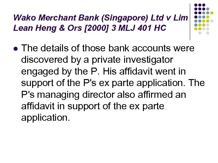 Wako Merchant Bank (Singapore) Ltd v Lim Lean Heng & Ors [2000] 3 MLJ
