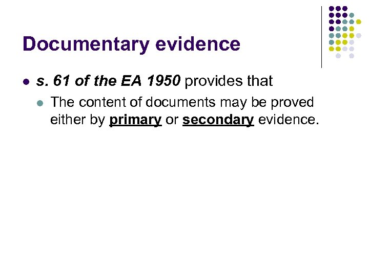 Documentary evidence l s. 61 of the EA 1950 provides that l The content