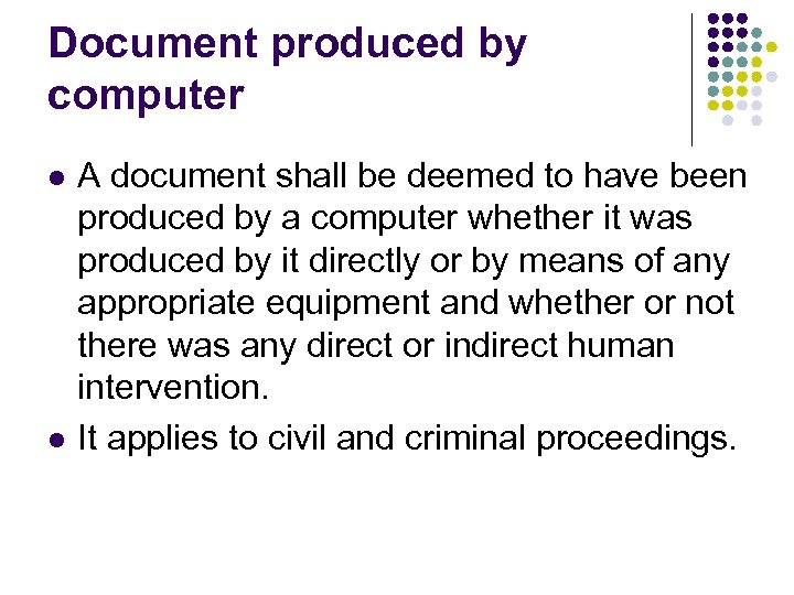 Document produced by computer l l A document shall be deemed to have been