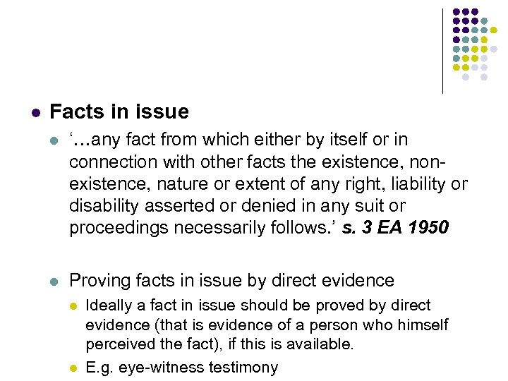 l Facts in issue l '…any fact from which either by itself or in