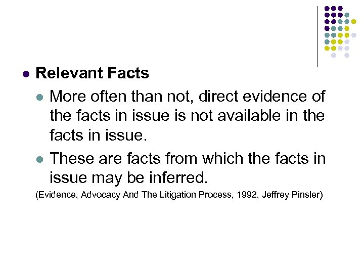 l Relevant Facts l More often than not, direct evidence of the facts in