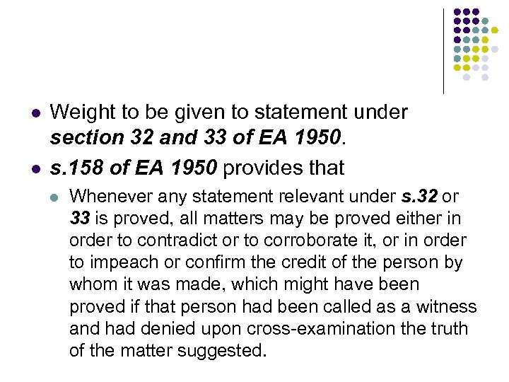 l l Weight to be given to statement under section 32 and 33 of