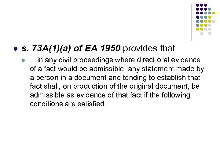 l s. 73 A(1)(a) of EA 1950 provides that l …in any civil proceedings