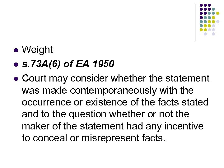 l l l Weight s. 73 A(6) of EA 1950 Court may consider whether