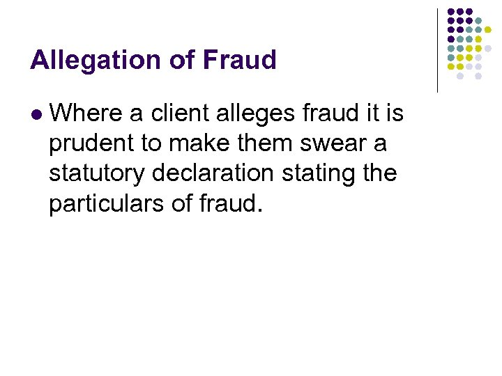 Allegation of Fraud l Where a client alleges fraud it is prudent to make