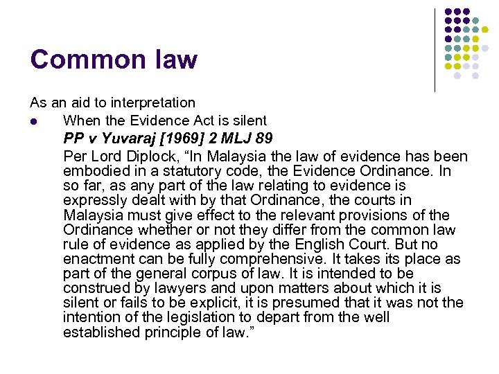 Common law As an aid to interpretation l When the Evidence Act is silent