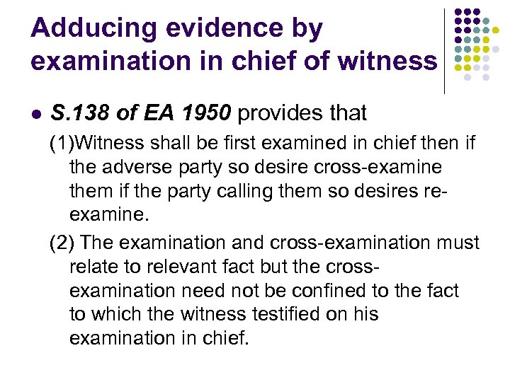 Adducing evidence by examination in chief of witness l S. 138 of EA 1950