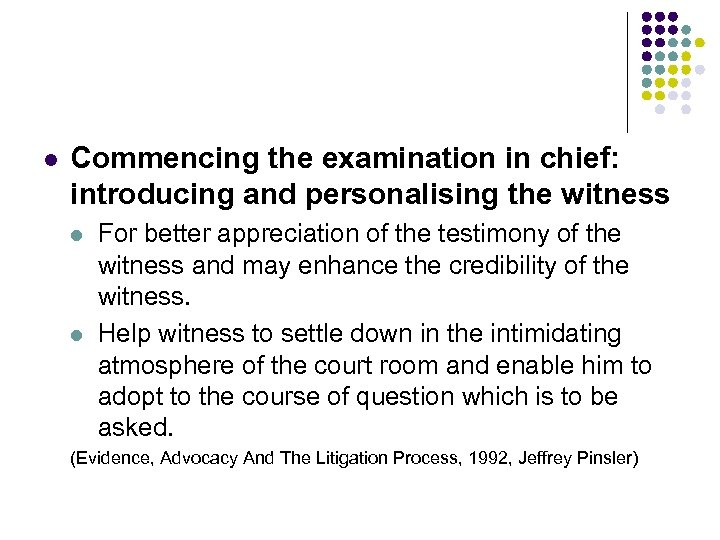 l Commencing the examination in chief: introducing and personalising the witness l l For