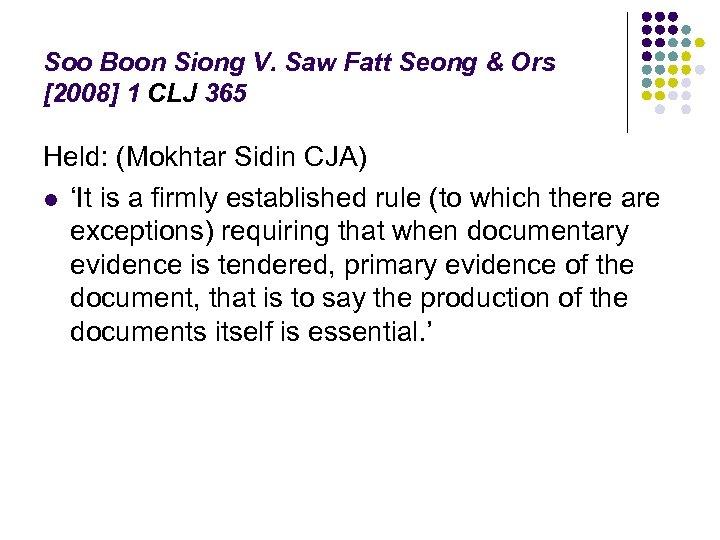 Soo Boon Siong V. Saw Fatt Seong & Ors [2008] 1 CLJ 365 Held: