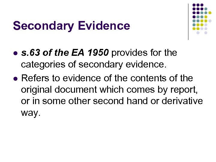 Secondary Evidence l l s. 63 of the EA 1950 provides for the categories