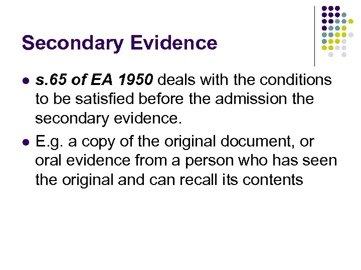 Secondary Evidence l l s. 65 of EA 1950 deals with the conditions to